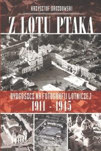 Z lotu ptaka. Bydgoszcz na fotografii lotniczej 1911-1945 - okładka książki