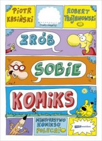 Zrób sobie komiks - Piotr Kasiński - okładka książki