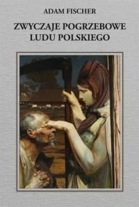Zwyczaje pogrzebowe ludu polskiego - okładka książki