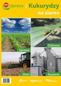 ABC uprawy kukurydzy na ziarno - okładka książki