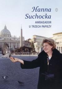 Ambasador u trzech papieży - okładka książki