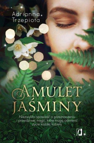 Amulet Jaśminy. Niezwykła opowieść - okładka książki