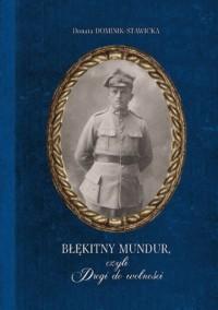Błękitny mundur, czyli Drogi do wolności - okładka książki