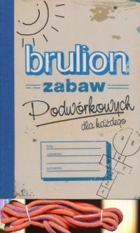 Brulion zabaw podwórkowych dla każdego - okładka książki