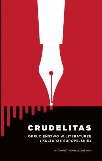 Crudelitas. Okrucieństwo w literaturze - okładka książki