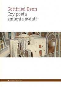 Czy poeta zmienia świat? Wybór esejów 1920-1953 - okładka książki