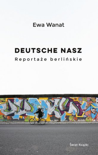 Deutsche nasz. Reportaże berlińskie - okładka książki