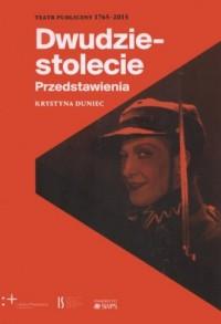 Teatr Publiczny 1765-2015. Dwudziestolecie Przedstawienia - okładka książki