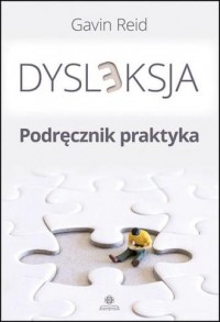 Dysleksja. Podręcznik praktyka - okładka książki