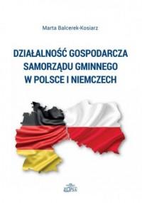 Działalność gospodarcza samorządu gminnego w Polsce i Niemczech - okładka książki
