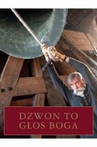 Dzwon to Głos Boga - Jaromir Kwiatkowski - okładka książki