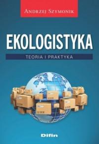 Ekologistyka. Teoria i praktyka - okładka książki
