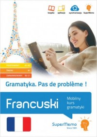 Gramatyka Pas de probl?me! Francuski Mobilny kurs gramatyki (poziom podstawowy A1-A2, średni B1 - okładka książki