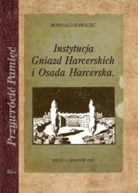 Instytucja Gniazd Harcerskich i Osada Harcerska. Przywrócić Pamięć - okładka książki