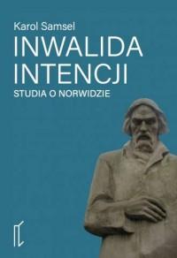Inwalida intencji. Studia o Norwidzie - okładka książki