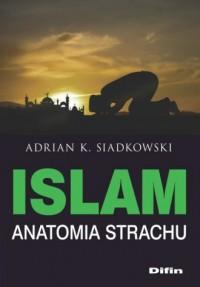 Islam. Anatomia strachu - okładka książki