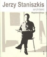 Jerzy Staniszkis. Architekt - okładka książki