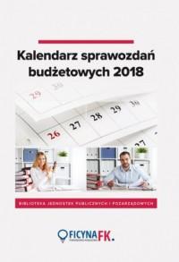 Kalendarz sprawozdań budżetowych 2018 - okładka książki