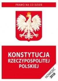 Konstytucja Rzeczypospolitej Polskiej 2018. Stan prawny na dzień 9 marca 2018 roku - okładka książki