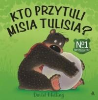 Kto przytuli Misia Tulisia? - okładka książki