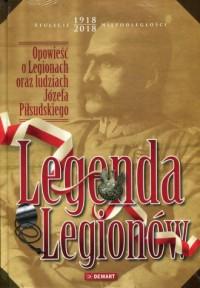 Legenda Legionów. Opowieść o Legionach - okładka książki