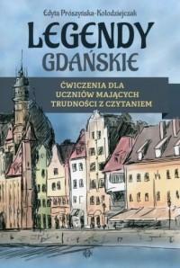 Legendy gdańskie. Ćwiczenia dla uczniów mających trudności z czytaniem - okładka książki