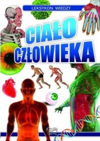 Leksykon Wiedzy. Ciało człowieka - okładka książki