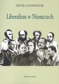 Liberalizm w Niemczech - Dieter Langewiesche - okładka książki