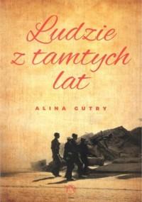 Ludzie z tamtych lat - Alina Gutry - okładka książki
