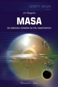 Masa. Od greckich atomów do pól kwantowych - okładka książki