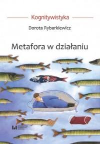 Metafora w działaniu. Kognitywistyka - okładka książki
