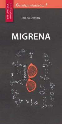 Migrena. Seria: Biblioteka lekarza praktyka - okładka książki