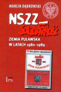 NSZZ Solidarność Ziemia Puławska w latach 1980-1989 - okładka książki