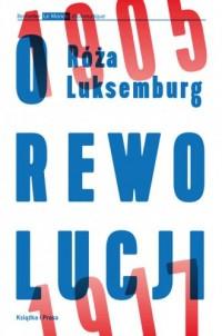 O rewolucji 1905 1917 - Róża Luksemburg - okładka książki