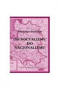 Od socyalizmu do nacjonalizmu - okładka książki