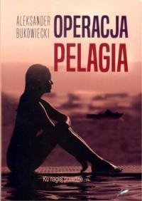 Operacja Pelagia - okładka książki