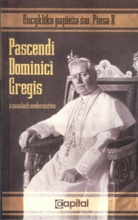 Pascendi Dominici Gregis (O zasadach modernistów) - okładka książki