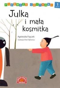 Pierwsze czytanki Julka i mała kosmitka - okładka książki