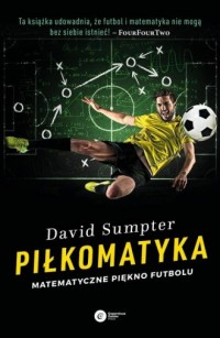 Piłkomatyka. Matematyczne piękno futbolu - okładka książki