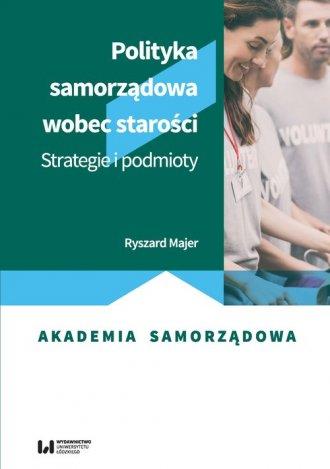 Polityka samorządowa wobec starości. - okładka książki