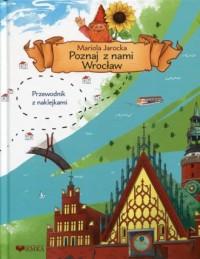 Poznaj z nami Wrocław - okładka książki