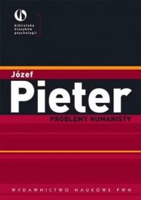 Problemy humanisty - Józef Pieter - okładka książki