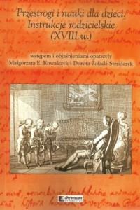 Przestrogi i nauki dla dzieci Instrukcje rodzicielskie XVIII w - okładka książki