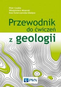 Przewodnik do ćwiczeń z geologii - okładka książki