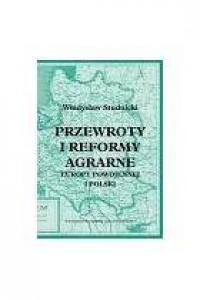 Przewroty i reformy agrarne Europy powoijennej i Polski - okładka książki
