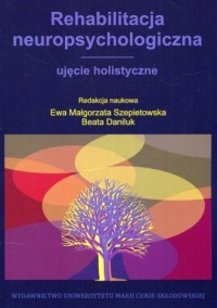 Rehabilitacja neuropsychologiczna - okładka książki