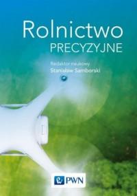 Rolnictwo precyzyjne - Stanisław Samborski - okładka książki