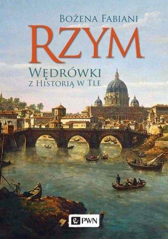 Rzym. Wędrówki z historią w tle - okładka książki