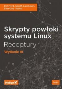 Skrypty powłoki systemu Linux. Receptury - okładka książki