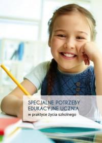 Specjalne potrzeby edukacyjne w praktyce życia szkolnego - okładka książki